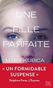 Une fille parfaire - Mary Kubica